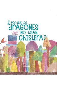 Por Que Los Dragones No Usan Chistera
