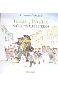 Ernesto Y Celestina, Musicos Callejeros