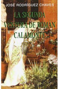 La Segunda Ventura De Roman Calamonte
