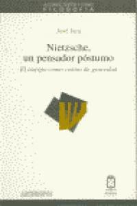 Nietzsche,un Pensador Postumo