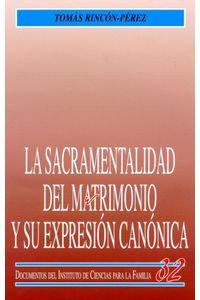 La Sacramentalidad Del Matrimonio Y Su Expresion Canonica
