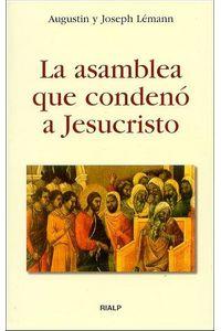 La Asamblea Que Condeno A Jesucristo