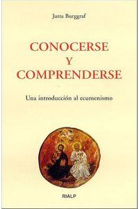 Conocerse Y Comprenderse. Una Introduccion Al Ecumenismo