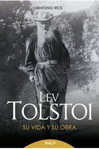 Lev Tolstoi. Su Vida Y Su Obra