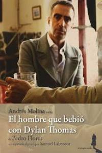 El Hombre Que Bebio Con Dylan Thomas