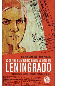 Escritos De Mujeres Desde El Sitio De Leningrado
