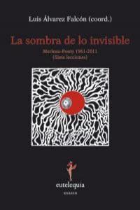 La Sombra De Lo Invisible