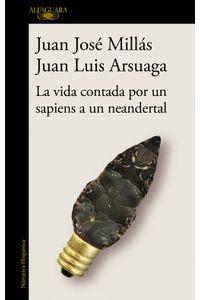lib-la-vida-contada-por-un-sapiens-a-un-neandertal-penguin-random-house-9788420439662
