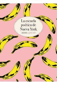 lib-la-escuela-poetica-de-nueva-york-alba-editorial-9788490656679