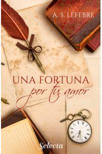 lib-una-fortuna-por-tu-amor-apostando-al-amor-4-penguin-random-house-9788418295287