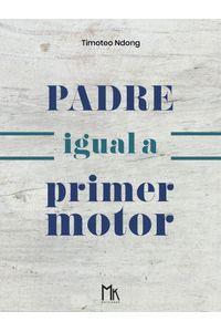 lib-padre-igual-a-primer-motor-mk-ediciones-9788412110586