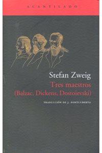 Tres Maestros Balzac Dickens Dostoievski