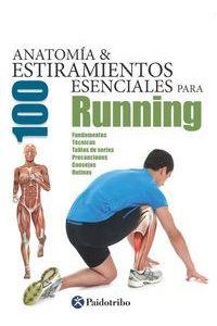 Anatomia & 100 Estiramientos Esenciales Para Running