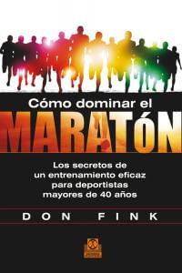 Como Dominar El Maraton Los Secretos De Un Entrenamiento E