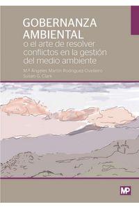 Gobernanza Ambiental O El Arte De Resolver Conflictos Ambien