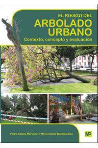 Riesgo Del Arbolado Urbano