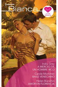 bw-a-merced-de-un-hombre-rico-baile-veneciano-amor-en-florencia-harlequin-una-divisin-de-harpercollins-ibrica-sa-9788413759845