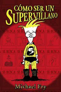 Como Ser Un Supervillano