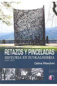 Retazos Y Pinceladas Historia En Euskalherria 1931-1975