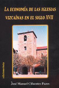 La Economia De Las Iglesias Vizcainas En El S.XVII