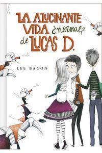 La Alucinante Vida Normal De Lucas D