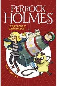Perrock Holmes 4 Tortazos Y Cañonazos Perrock Holmes 4 Tortazos Y Cañonazos