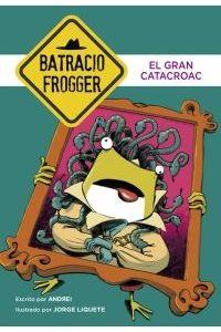 Un Caso De Batracio Frogger 6 El Gran Catacroac