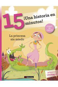 Una Historia En 15 Minutos La Princesa Sin Miedo