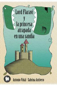 Lord Flaravi Y La Princesa Atrapada En Una Sandia