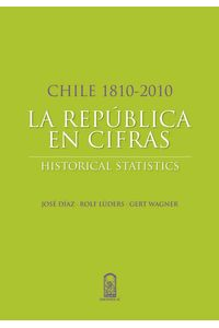bw-chile-18102010-la-repuacuteblica-en-cifras-ediciones-uc-9789561426238