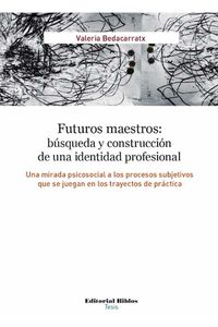 bw-futuros-maestros-buacutesqueda-y-construccioacuten-de-una-identidad-profesional-editorial-biblos-9789507868481