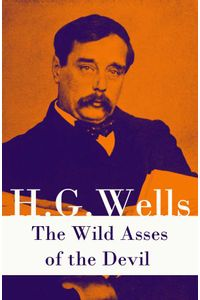bw-the-wild-asses-of-the-devil-a-rare-science-fiction-story-by-h-g-wells-eartnow-9788074848735