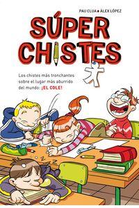 lib-superchistes-los-chistes-mas-tronchantes-super-chistes-1-penguin-random-house-9788415580867