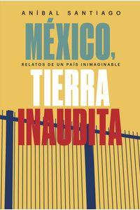 bw-meacutexico-tierra-inaudita-los-libros-del-lince-9788417302177