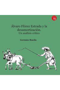 bm-alvaro-florez-estrada-y-la-desamortizacion-un-analisis-critico-ediciones-19-9788417280116