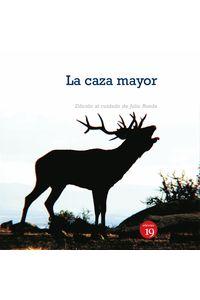 bm-la-caza-mayor-en-espana-del-siglo-xix-al-xxi-ediciones-19-9788416225613