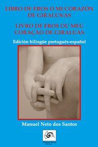bm-libro-de-eros-o-mi-corazon-de-giralunaslivro-de-eros-ou-meu-coracao-de-giraluas-ediciones-abrego-9788409023318