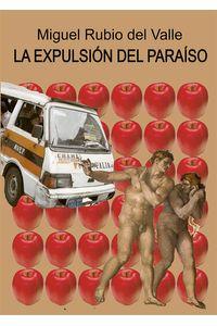 bm-la-expulsion-del-paraiso-miguel-rubio-editor-9786120035412