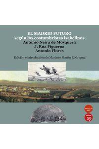 bm-el-madrid-futuro-segun-los-costumbristas-isabelinos-ediciones-19-9788417280437
