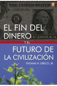 bm-el-fin-del-dinero-y-el-futuro-de-la-civilizacion-editorial-kaicron-9788494904455