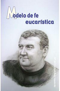 bm-modelo-de-fe-eucaristica-editorial-el-granito-de-arena-9788485084982