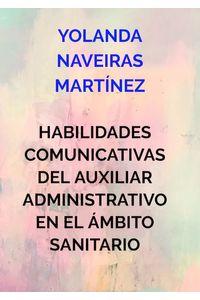 bm-habilidades-comunicativas-del-auxiliar-administrativo-en-el-ambito-sanitario-mybestseller-9789463981125