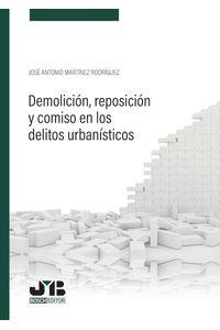 bm-demolicion-reposicion-y-comiso-en-los-delitos-urbanisticos-jm-bosch-editor-9788412137668