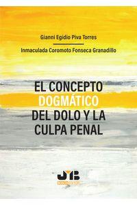 bm-el-concepto-dogmatico-del-dolo-y-la-culpa-penal-jm-bosch-editor-9788412148138