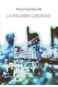 bm-palabra-libertad-la-editorial-tandaia-9788417986469