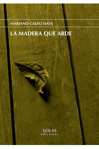 bm-la-madera-que-arde-eolas-9788418079122