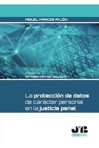 bm-la-proteccion-de-datos-de-caracter-personal-en-la-justicia-penal-jm-bosch-editor-9788412157932