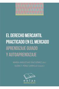bm-el-derecho-mercantil-practicado-en-el-mercado-eolas-9788417315016