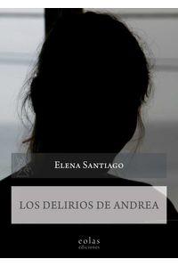 bm-los-delirios-de-andrea-eolas-9788417315719