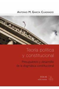 bm-teoria-politica-y-constitucional-presupuestos-y-desarrollo-de-la-dogmatica-constitucional-eolas-9788416613410